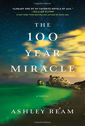 The 100 Year Miracle: A Novel