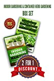 Indoor Gardening & Container Herb Gardening Box Set: The Urban Gardeners Beginners Pack (Organic Gardening, Urban Homesteading, Vegetable Garden, Hydroponic ... Beginners Guide) (Square Foot Homesteading)