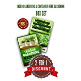 Indoor Gardening & Container Herb Gardening Box Set: The Urban Gardener's Beginner's Pack (Organic Gardening, Urban Homesteading, Vegetable Garden, Hydroponic ... Beginners Guide) (Square Foot Homesteading)