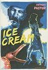 Ice Cream par Pastor