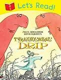 Julia Donaldson Let's Read! Tyrannosaurus Drip