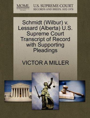 Schmidt (Wilbur) v. Lessard (Alberta) U.S. Supreme Court Transcript of Record with Supporting Pleadings