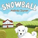 SNOWBALL | Melinda Joyner
