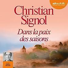 Dans la paix des saisons | Livre audio Auteur(s) : Christian Signol Narrateur(s) : Mathieu Buscatto