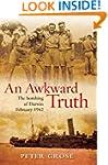 An Awkward Truth: The bombing of Darw...