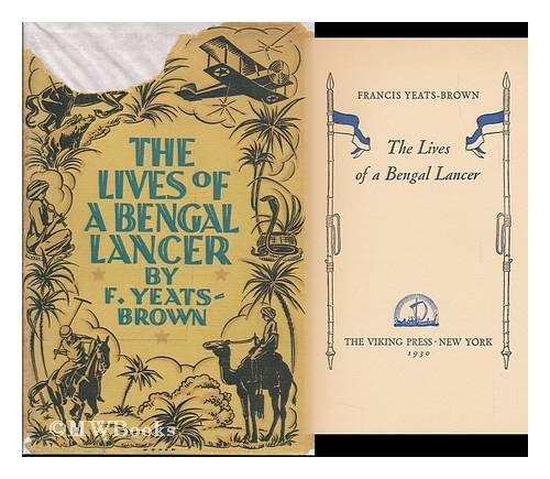 The lives of a Bengal lancer, Francis Charles Claypon Yeats-Brown