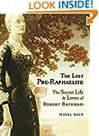The Lost Pre-Raphaelite: The Secret L...