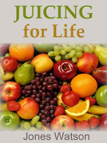 Juicing for Life by Jones Watson
