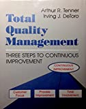 img - for Total Quality Management: Three Steps to Continuous Improvement by Tenner Arthur R. Detoro Irving J. (1992-01-01) Hardcover book / textbook / text book