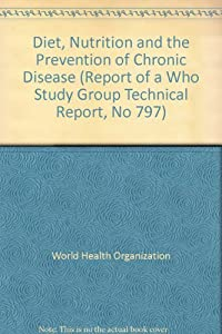 Diet, nutrition, and the prevention of chronic diseases : report of a WHO study group.
