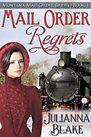 Mail Order Regrets (Montana Mail Order Brides, Book 1)