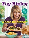 Fay's Dinner: 100 Simple and Delicious Recipes to Inspire Your Everyday Cooking