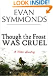 Though the Frost Was Cruel: A Winter...