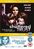 Shattered Trust (Other Side of Love BONUS) [DVD]