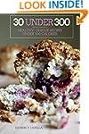 30 Under 300: healthy, unique recipes...