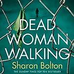 Dead Woman Walking | Sharon Bolton