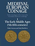 img - for Medieval European Coinage: Volume 1, The Early Middle Ages (5th-10th Centuries) book / textbook / text book