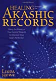Healing Through the Akashic Records: Using the Power of Your Sacred Wounds to Discover Your Souls Perfection