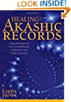 Healing Through the Akashic Records:...