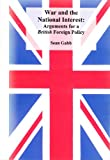 Sean Gabb War and the National Interest: Arguments for a British Foreign Policy