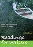 img - for Readings for Writers 13th edition by McCuen-Metherell, Jo Ray, Winkler, Anthony C. (2009) Paperback book / textbook / text book