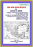 img - for The War With Mexico, Volume I (of 2) by Justin H. Smith book / textbook / text book