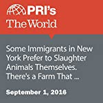Some Immigrants in New York Prefer to Slaughter Animals Themselves. There's a Farm That Wants to Help | Danielle Preiss