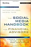 img - for The Social Media Handbook for Financial Advisors: How to Use LinkedIn, Facebook, and Twitter to Build and Grow Your Business book / textbook / text book
