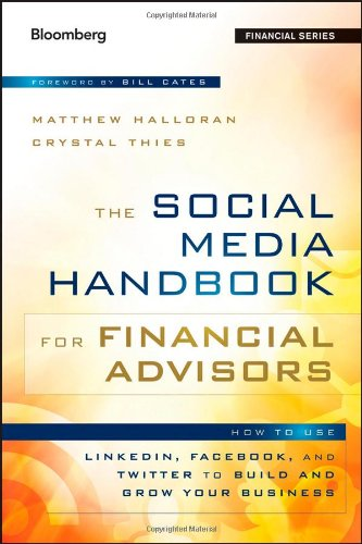 The Social Media Handbook for Financial Advisors: How to Use LinkedIn, Facebook, and Twitter to Build and Grow Your Business PDF