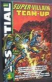 Essential Super-Villain Team-Up, Vol. 1 (Marvel Essentials)