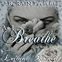 As I Breathe: One Breath at a Time: Book 2 Audiobook by Leilani Bennett Narrated by Susan Eichhorn Young