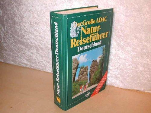 Der Große ADAC Natur-Reiseführer Deutschland,