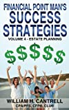 img - for Financial Point Man's Success Strategies: Volume 4 - Estate Planning book / textbook / text book