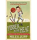 Miles Jupp [(Fibber in the Heat)] [Author: Miles Jupp] published on (September, 2013)