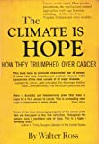 img - for THE CLIMATE IS HOPE How They Triumphed Over Cancer book / textbook / text book