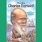 Who Was Charles Darwin? Hörbuch von Deborah Hopkinson Gesprochen von: Kevin Pariseau