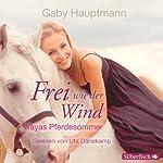 Kayas Pferdesommer (Frei wie der Wind 1) | Gaby Hauptmann