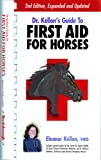 Dr. Kellon's Guide to First Aid for Horses 2nd Edition (2005)