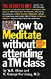 img - for How to Meditate Without Attending a TM Class book / textbook / text book