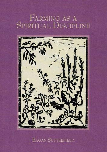 Farming As A Spiritual Discipline