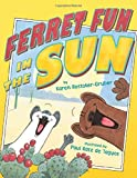 img - for Ferret Fun in the Sun book / textbook / text book