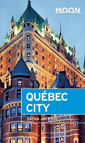 Moon Québec City (Moon Handbooks)
