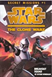 Breakout Squad (Turtleback School & Library Binding Edition) (Star Wars: the Clone Wars: Secret Missions) (0606236546) by Windham, Ryder
