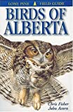 img - for Birds of Alberta (Lone Pine Field Guides) book / textbook / text book