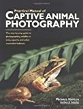 The Practical Manual of Captive Animal Photography