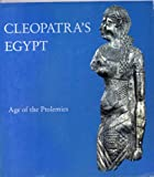 Richard A. Fazzini Cleopatra's Egypt: Age of the Ptolemies.