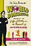 img - for The Teen's Guide to World Domination: Advice on Life, Liberty, and the Pursuit of Awesomeness book / textbook / text book