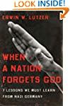 When a Nation Forgets God: 7 Lessons...