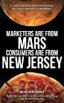 Marketers Are From Mars, Consumers Ar...