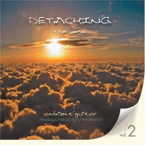Detaching The World Vol. 2 - Ambient Music For Massage/Relaxation/Meditation